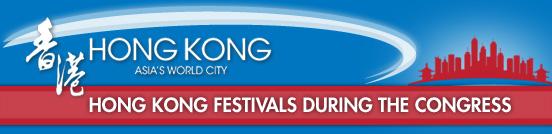 HONG KONG FESTIVALS DURING THE CONGRESS